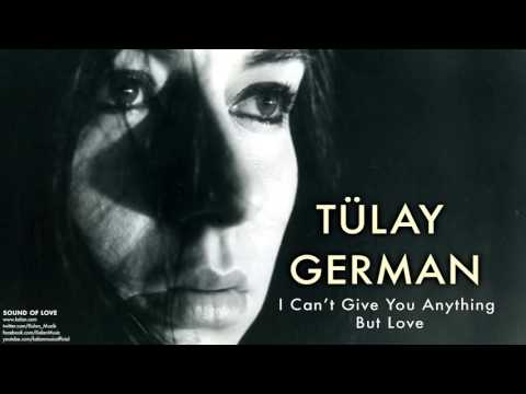 Tülay German -   I Can't Give You ...   [ Sound Of Love © 2007 Kalan Müzik ]