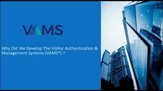 VAMS®| Introduction of Visitor Authentication & Management Systems
