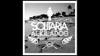 SOLITARIA ALKILADOS FEAT. DALMATA