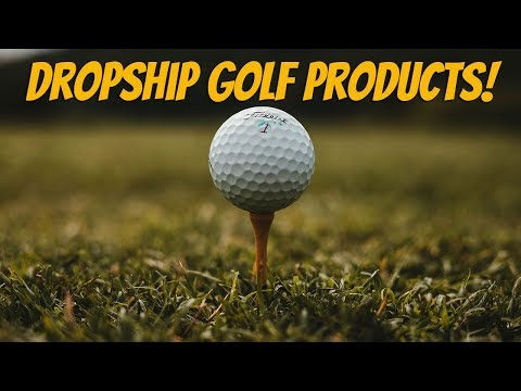 Dropship Golf Products - Sell Golf Equipment Online