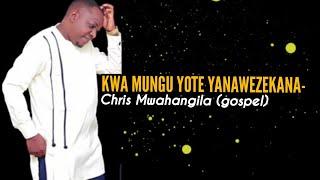 Chris Mwahangila - KWA MUNGU YOTE YANAWEZEKANA- (official music lyrics)[Subscribe]