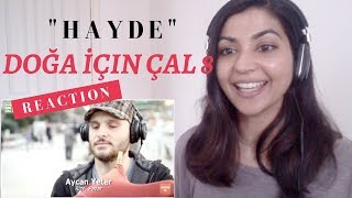 DOĞA İÇİN ÇAL 8 - HAYDE-- Reaction Video!