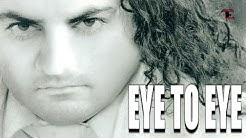 """EYE TO EYE"" SONG"