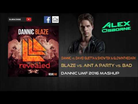 Blaze Vs. Ain't A Party Vs. Bad (Dannic Ultra Miami Festival 2016 Mashup)