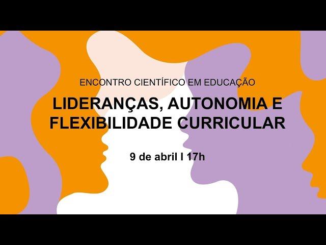 Lideranças, Autonomia e Flexibilidade Curricular
