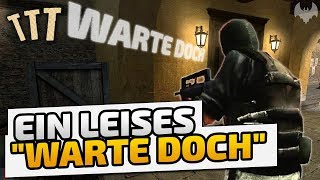 "Ein leises ""warte doch"" - ♠ Trouble in Terrorist Town ♠ - Let's Play TTT - Dhalucard"