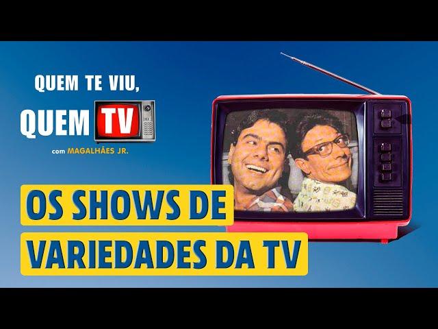 OS SHOWS DE VARIEDADES DA TV - Quem Te Viu, Quem TV - Programa 52 - Olá, Curiosos! 2021