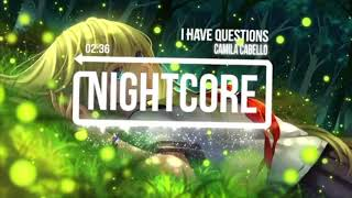 Video I Have Questions Nightcore 1 Hour download MP3, 3GP, MP4, WEBM, AVI, FLV Januari 2018