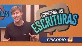 Conhecendo as Escrituras   Episódio 04   IPP TV