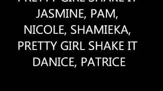 Repeat youtube video The Ranger$ - Pretty Girl Shake It (lyrics)