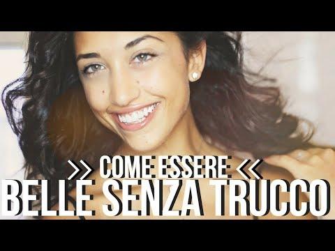 COME ESSERE BELLE SENZA TRUCCO!