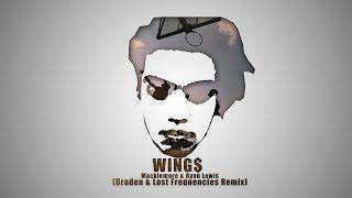 Macklemore X Ryan Lewis Wings Braden Lost Frequencies Remix.mp3