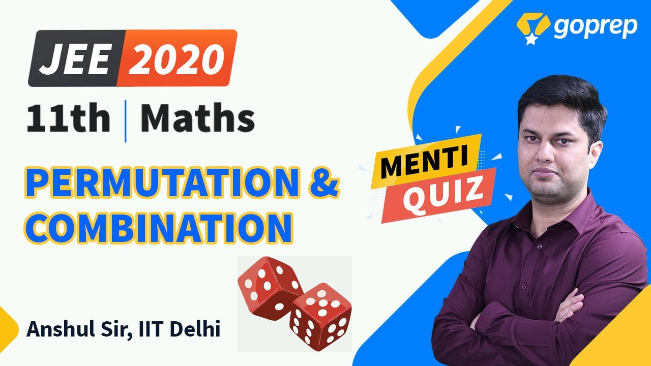Permutation and Combination | Class 11 Maths | Menti Quiz | JEE Mains 2020 | Anshul Sir | Goprep