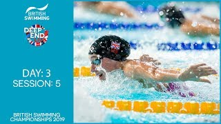 British Swimming Championships 2019 – Session 5