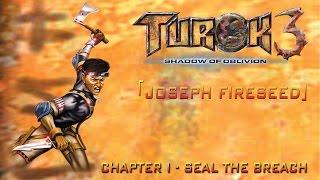 Turok 3: Shadow of Oblivion Walkthrough [Joseph] - Chapter I [Seal the Breach]