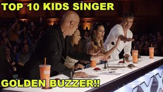 TOP 10 MOST AMAZING KIDS SINGERS - GOLDEN BUZZERS!