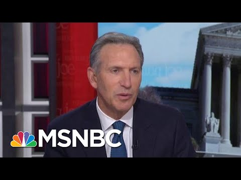 Howard Schultz: I Don't Believe What Democratic Party Stands For | Morning Joe | MSNBC