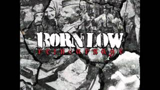 Born Low- For Your Mothers Sake & World on its back