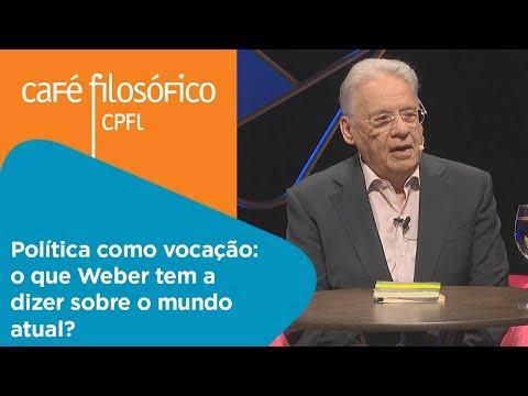 Política como vocação: o que Weber tem a dizer sobre o mundo atual? | FHC