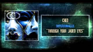 "CHEO - ""Through Your Jaded Eyes"""