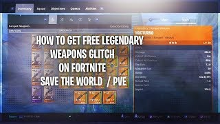 How To Get *FREE* Legendary weapons Glitch (FORTNITE SAVE THE WORLD / PVE)