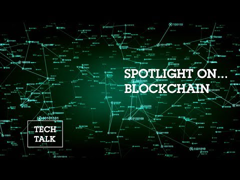 Tech Talk: Spotlight on Blockchain