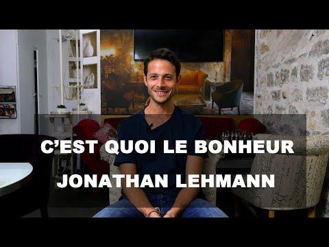 Jonathan Lehmann c'est quoi le bonheur pour vous? | Bonheur du monde