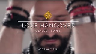 Love Hangover - Analog People [Official Video]