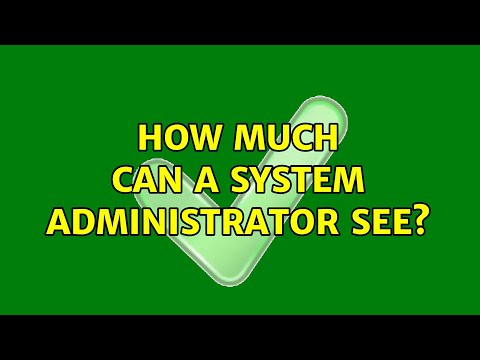 How much can a system administrator see? (2 Solutions!!)