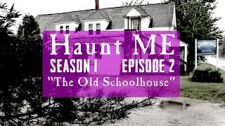 "Haunt ME - Season 1 Episode 2 ""Five of Cups"" (The Old Schoolhouse)"