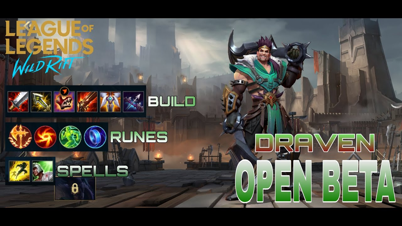 You Can Now Play Wild Rift Open Beta Draven Full Gameplay Build Runes And Spells Youtube