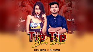 Tip Tip Barsa Pani (Remix) | DJ Shreya X DJ Sumit
