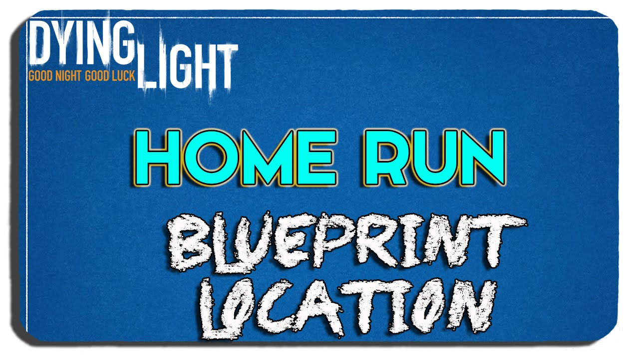 Dying light home run blueprint location youtube dying light home run blueprint location malvernweather Images