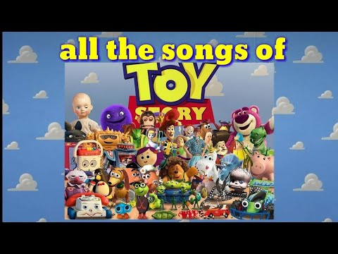 All songs of Toy story 1, 2, 3 and 4