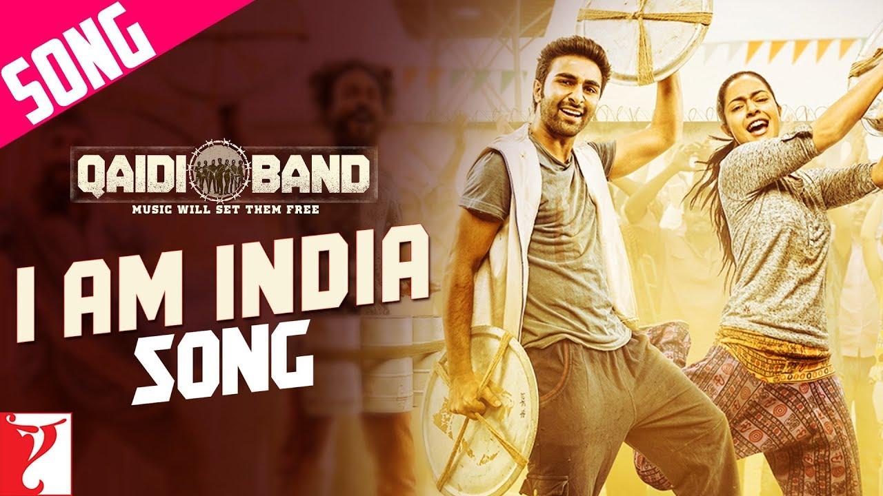 Qaidi Band' movie new song 'I am India' will ignite
