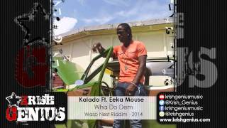 Kalado Ft. Eeka Mouse - Wha Do Dem (Raw) Wasp Nest Riddim - December 2014