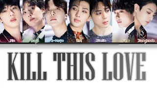 How Would BTS Sing KILL THIS LOVE By BLACKPINK (FANMADE)