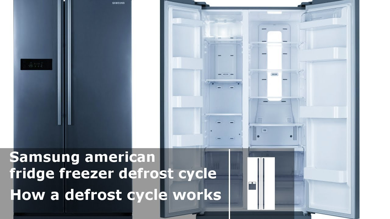 Samsung american fridge freezer defrost cycle RSH1