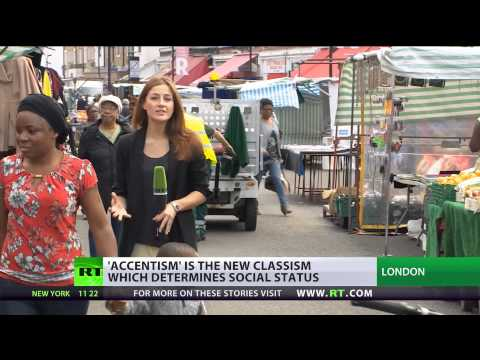 'Accentism': New classism determines social status in UK