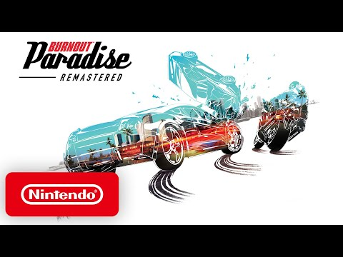 Burnout Paradise Remastered - Launch Trailer - Nintendo Switch
