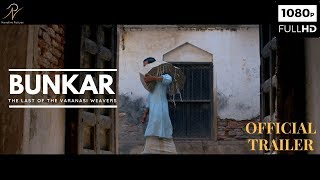 BUNKAR - The Last of the Varanasi Weavers | Official Trailer |