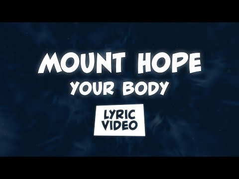 Mount Hope - Your Body (Lyric Video)