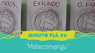 Matecomangu - Minuto Plá #6
