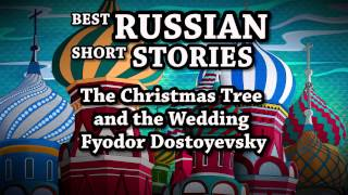 Video Best Russian Short Stories   The Christmas Tree and the Wedding download MP3, 3GP, MP4, WEBM, AVI, FLV November 2017