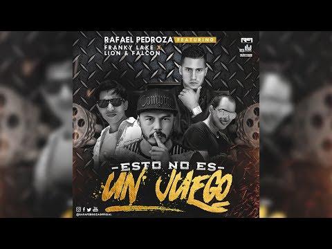 ESTO NO ES UN JUEGO - RAFAEL PEDROZA Feat FRANKY LAKE, LION & FALCON