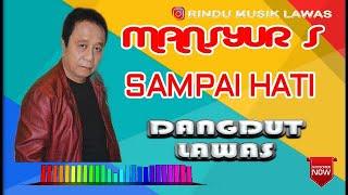 Download MANSYUR S - SAMPAI HATI