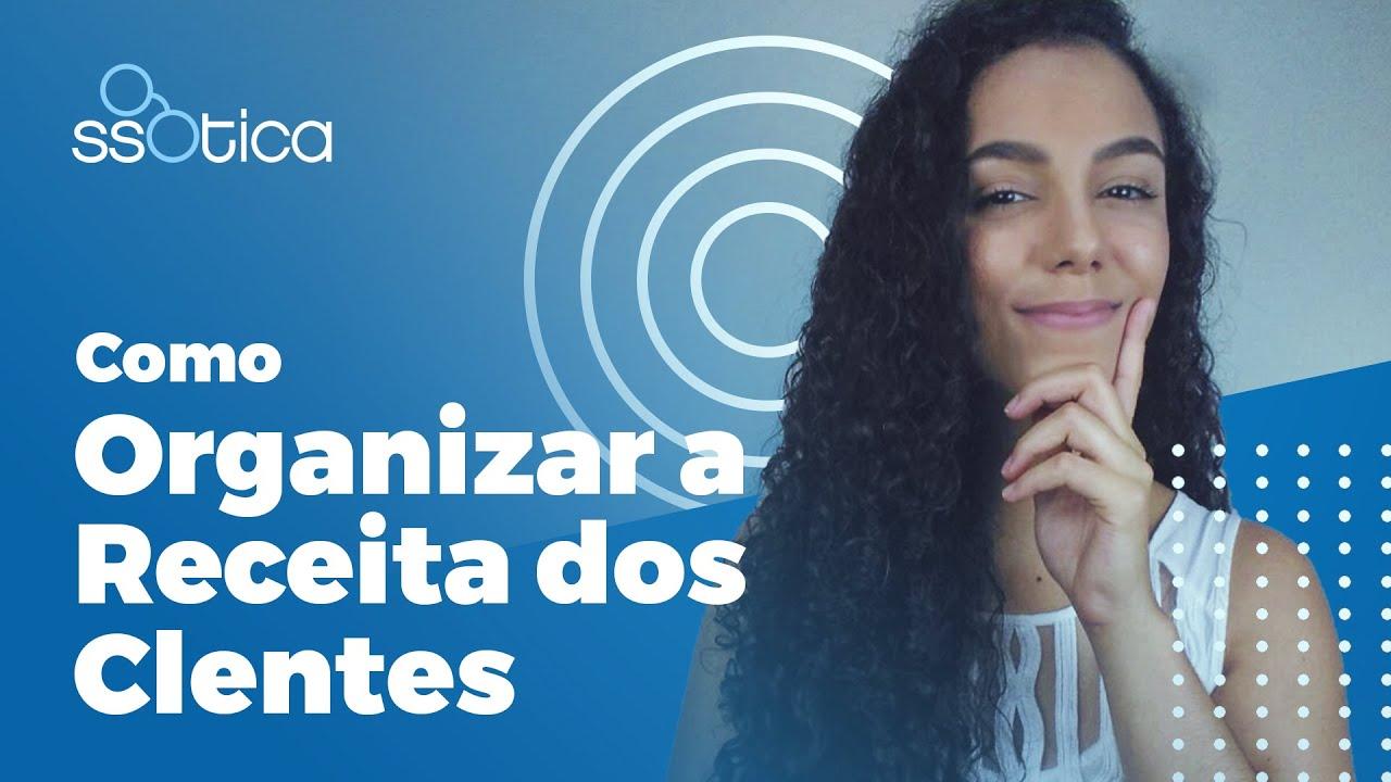 cdfbf0f4e COMO ORGANIZAR A RECEITA DOS CLIENTES | ssOtica - YouTube