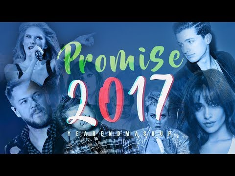 PROMISE 2017  Year end mashup 2017 +103 pop songs   smmup