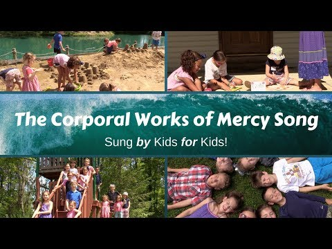 Corporal Works of Mercy Song
