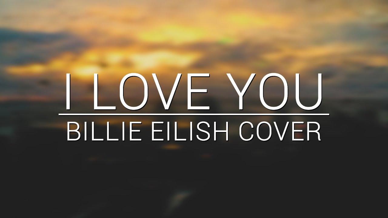 ♪ I LOVE YOU ♪ - Billie Eilish Cover z @Blociaczek